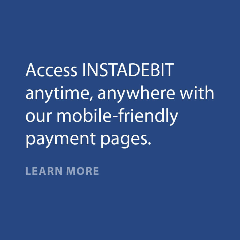 Access INSTADEBIT anytime, anywhere with our mobile-friendly payment pages